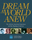 Dream a World Anew: The African American Experience and the ...