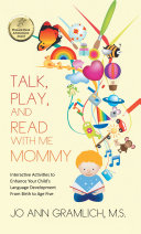Talk, Play, and Read with Me Mommy