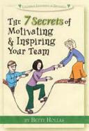 The 7 Secrets of Motivating   Inspiring Your Team