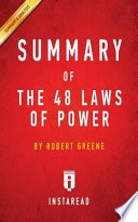 Summary of the 48 Laws of Power  : By Robert Greene - Includes Analysis
