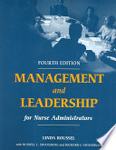 """""""Management and Leadership for Nurse Administrators"""" by Linda Roussel, Russell C. Swansburg, Richard J. Swansburg"""
