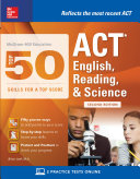 McGraw-Hill Education: Top 50 ACT English, Reading, and Science Skills for a Top Score, Second Edition