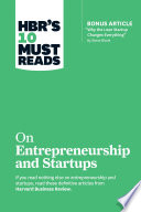 HBR s 10 Must Reads on Entrepreneurship and Startups  featuring Bonus Article    Why the Lean Startup Changes Everything    by Steve Blank  Book