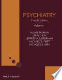 """""""Psychiatry"""" by Allan Tasman, Jerald Kay, Jeffrey A. Lieberman, Michael B. First, Michelle Riba"""