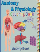 Anatomy and Physiology Coloring Book