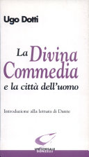 La Divina Commedia e la città dell'uomo. Introduzione alla lettura di Dante