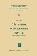 The Waning of the Renaissance 1640   1740