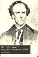 Life of Gen  James H  Lane   the Liberator of Kansas  Book PDF