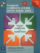 Longman Complete Course for the TOEFL TEST, Deborah Phillips, 2001