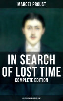 IN SEARCH OF LOST TIME   Complete Edition  All 7 Books in One Volume