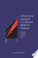 A Nutritional Approach to a Revised Model for Medicine