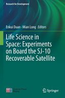 Life Science In Space Experiments On Board The Sj 10 Recoverable Satellite Book PDF