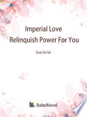 Imperial Love: Relinquish Power For You