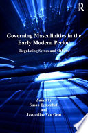 Governing Masculinities in the Early Modern Period