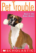 Pet Trouble  7  Bad to the Bone Boxer