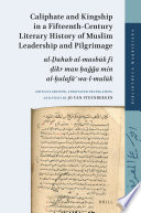 Caliphate and Kingship in a Fifteenth-Century Literary History of Muslim Leadership and Pilgrimage