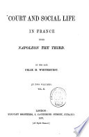 Court and Social Life in France Under Napoleon the Third