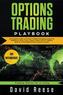 Options Trading Playbook Intermediate Guide to the Best Trading Strategies   Setups for Profiting in Stocks  Forex  Futures  Binary  and ETF Options Book