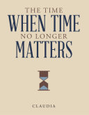 The Time When Time No Longer Matters