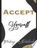 Accept Yourself Writing Notebook
