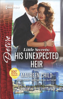 Little Secrets: His Unexpected Heir