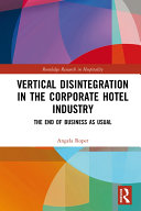 Vertical Disintegration in the Corporate Hotel Industry