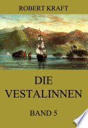 Die Vestalinnen, Band 5