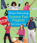 Prize Winning Science Fair Projects for Curious Kids