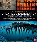 Rick Sammon's Creative Visualization for Photographers