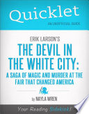 Quicklet on Erik Larson s The Devil in White City  A Saga of Magic and Murder at the Fair that Changed America Book