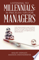 Listening to Millennials  56 Priceless Tips for Managers Book PDF
