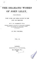 The Dramatic Works of John Lilly, (the Euphuist.): Mydas. Mother Bombie. The woman in the moone. Love's metamorphosis. Notes