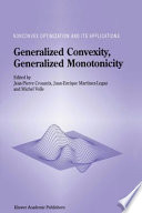 Generalized Convexity  Generalized Monotonicity  Recent Results