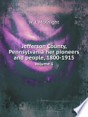 Jefferson County Pennsylvania Her Pioneers And People 1800 1915