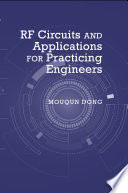 RF Circuits and Applications for Practicing Engineers