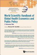 World Scientific Handbook Of Global Health Economics And Public Policy  A 3 volume Set