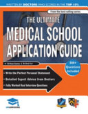 The Ultimate Medical School Application Guide