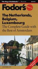 Fodor s the Netherlands  Belgium  Luxembourg