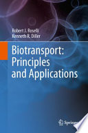 """Biotransport: Principles and Applications"" by Robert J. Roselli, Kenneth R. Diller"
