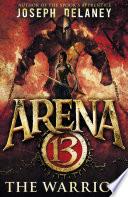 Arena 13: The Warrior