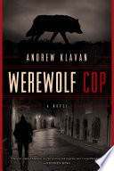 Werewolf Cop  A Novel
