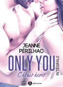 Only You : C'était écrit - Intégrale