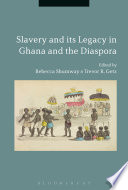 Slavery and its Legacy in Ghana and the Diaspora Book