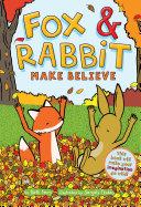 Fox & Rabbit Make Believe (Fox & Rabbit Book #2) Pdf/ePub eBook