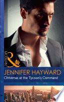 Christmas At The Tycoon's Command (Mills & Boon Modern) (The Powerful Di Fiore Tycoons, Book 1)