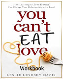 You Can t Eat Love Workbook Book