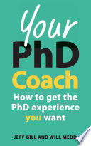 Your PhD Coach  : How to Get the PhD Experience You Want