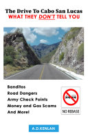 The Drive To Cabo San Lucas; What They Don't Tell You [Pdf/ePub] eBook