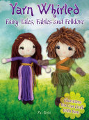 Yarn Whirled  Fairy Tales  Fables and Folklore