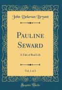 Pauline Seward  Vol  1 of 2